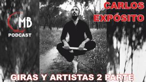 Podcast con Carlos. Giras y artistas. Parte 2