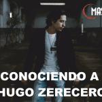 #23 Conociendo a Hugo Zerecero